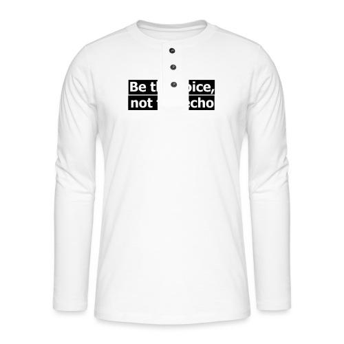 être la voix pas l'écho - T-shirt manches longues Henley