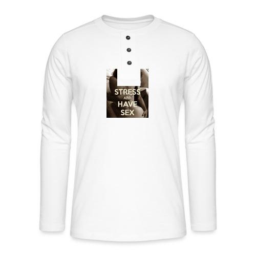 fuck-stress-and-have-sex - Henley T-shirt med lange ærmer