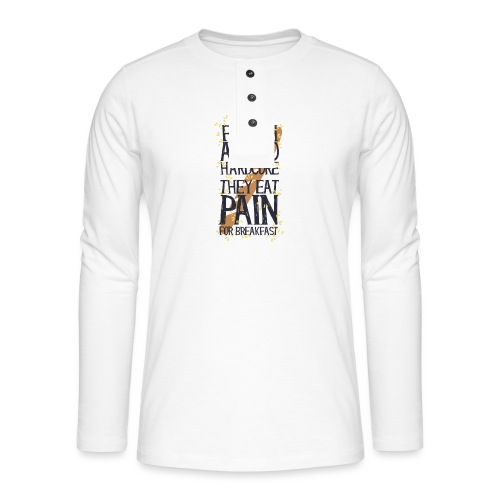 French are so hard...., they eat pain for breakfas - Maglia a manica lunga Henley