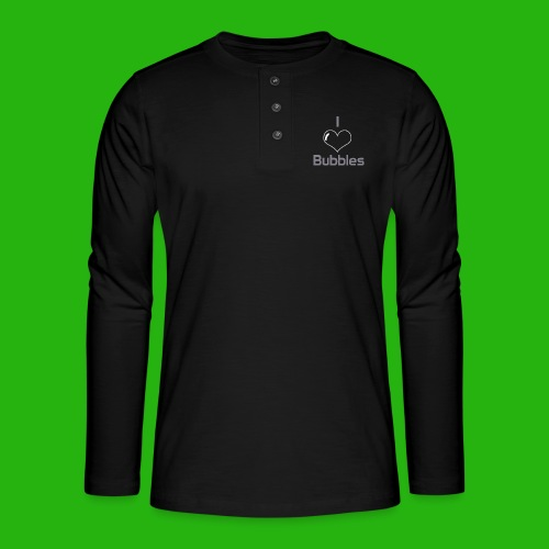 I Love Bubbles Shirt - Henley long-sleeved shirt
