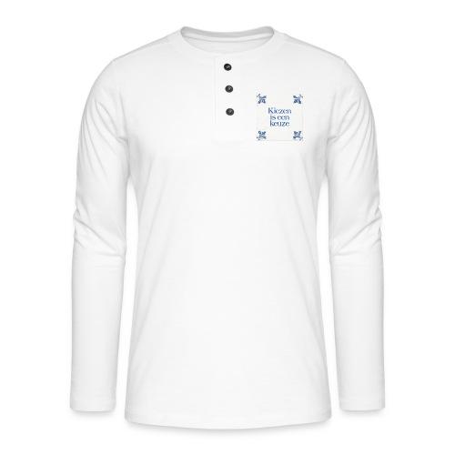 Herenshirt: kiezen is een keuze - Henley shirt met lange mouwen
