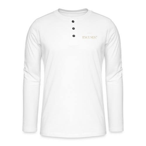 EXCUSES? Motivational T Shirt - Henley long-sleeved shirt