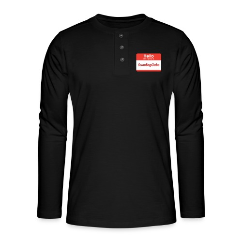 Hello My Name Is ScumBagGabe - Henley long-sleeved shirt