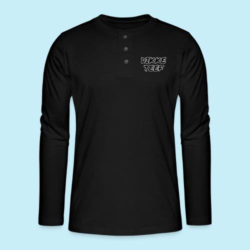 Dikke teef - T-shirt manches longues Henley