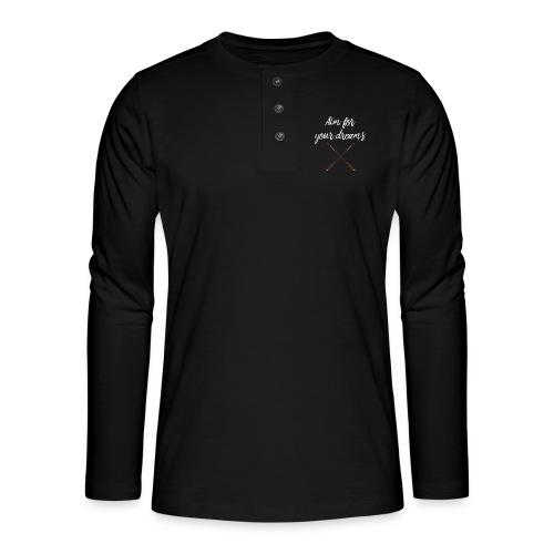 Aim for your Dreams white - Henley pitkähihainen paita