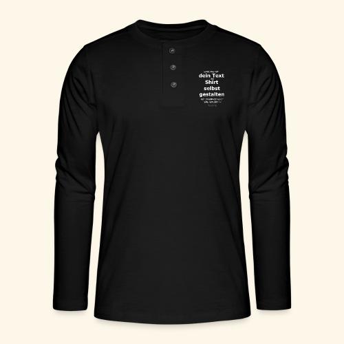Lustiger Spruch Shirt selbst gestalten - Henley Langarmshirt