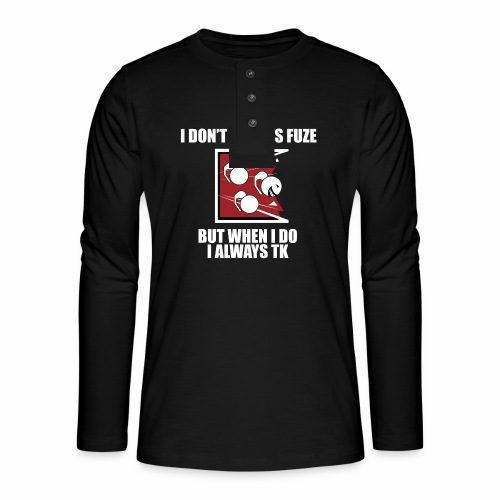 i always TK :) - Henley long-sleeved shirt