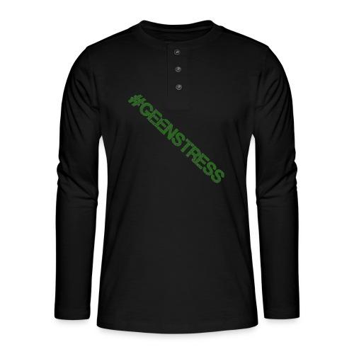 geen stress gif - Henley shirt met lange mouwen
