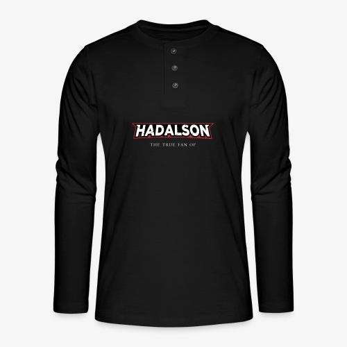 The True Fan Of Hadalson - Henley long-sleeved shirt