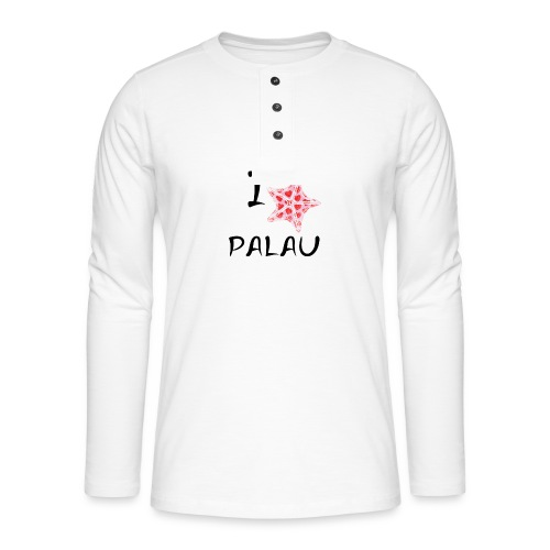 I Love Palau - Henley long-sleeved shirt