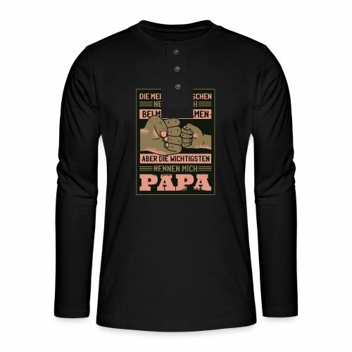 ...die wichtigsten Menschen nennen mich Papa! - Henley Langarmshirt