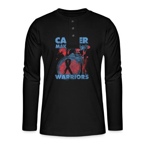 cancer makes warriors - Henley long-sleeved shirt