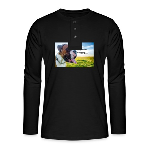 Until one has loved an animal - Henley long-sleeved shirt