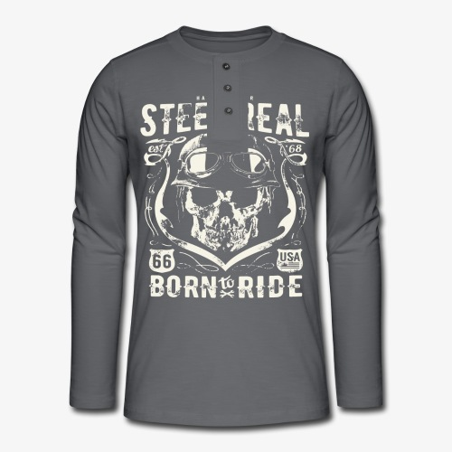 Have No Fear Is Real Born To Ride est 68 - Henley long-sleeved shirt