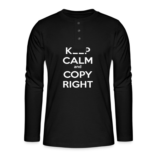 Keep Calm and Copyright - Tank for the individual - Henley Langarmshirt