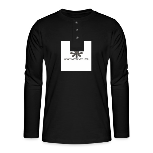 Dont mess whith me logo - Henley long-sleeved shirt