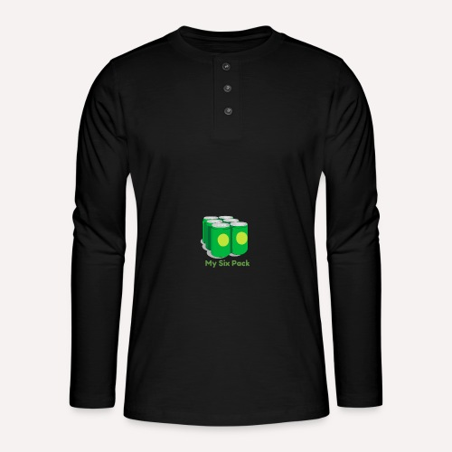 Want A Six Pack? Easy Six Pack Funny Apparel Print - Henley long-sleeved shirt