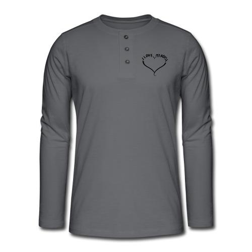 I love my horse - Henley Langarmshirt