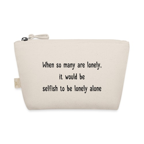Selfish to be lonely alone - Pikkulaukku