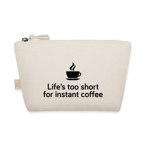 Life's too short for instant coffee - large - The Wee Pouch