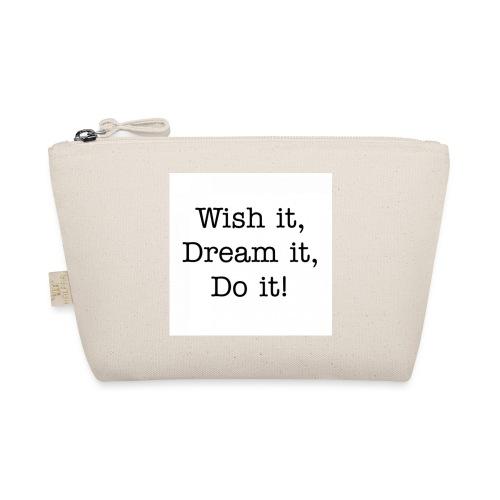 Wish it, Dream it, Do it! - Tasje