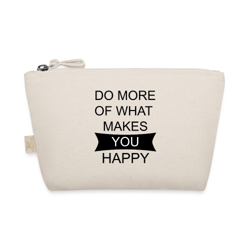 Do more of what makes you happy - Täschchen