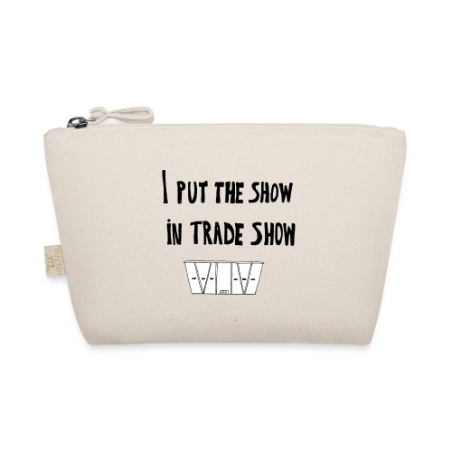 I put the show in trade show - Trousse