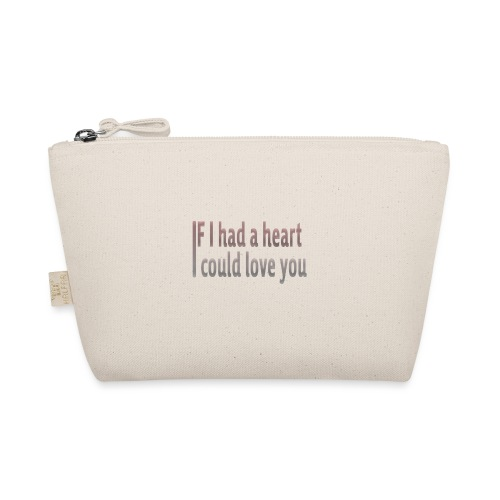 if i had a heart i could love you - The Wee Pouch
