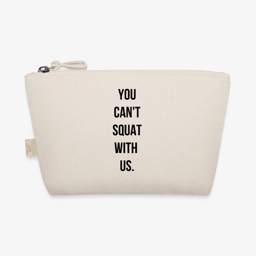 You can't squat with us. - Trousse