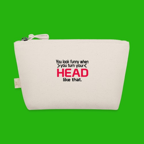 You look funny shirt - The Wee Pouch