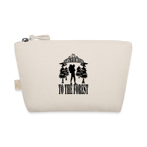 I m going to the mountains to the forest - The Wee Pouch