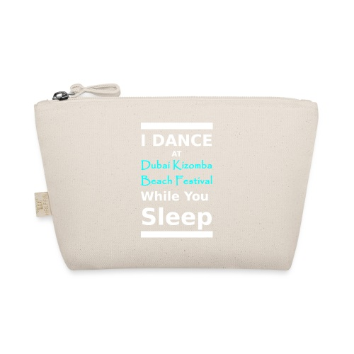 I dance while you sleep white text - The Wee Pouch