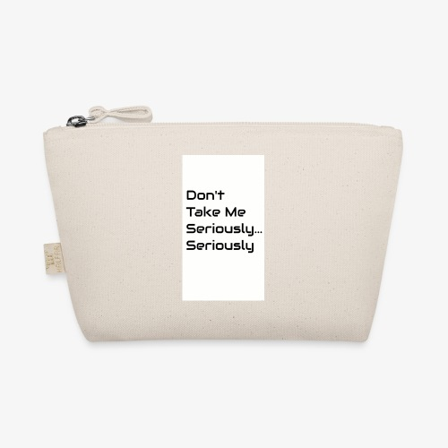 Don't Take Me Seriously... - The Wee Pouch