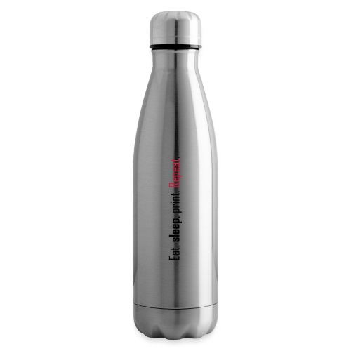 Eat, sleep, print. Repeat. - Insulated Water Bottle