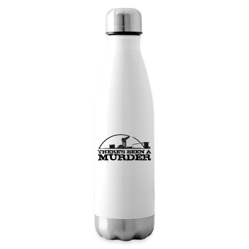 There's Been A Murder - Insulated Water Bottle