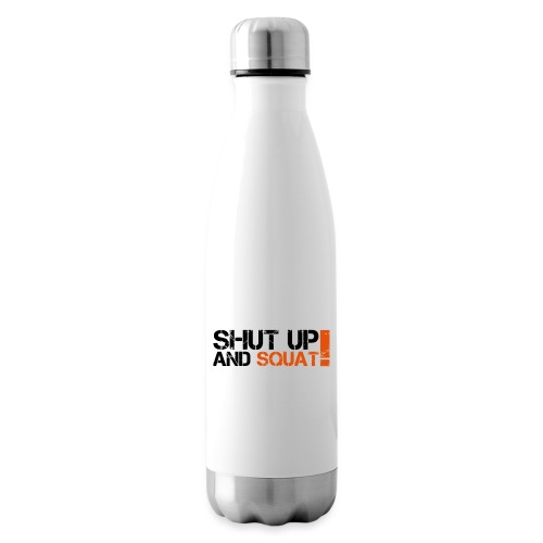 Shut Up And Squat - Isolierflasche
