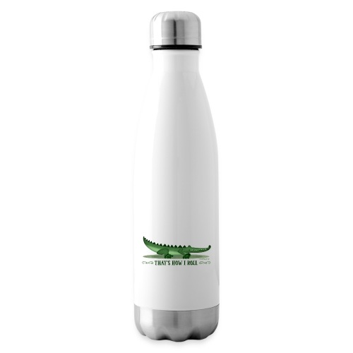 That s How I Roll - Insulated Water Bottle