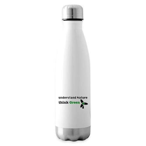 Understand Nature. Think Green! - Insulated Water Bottle