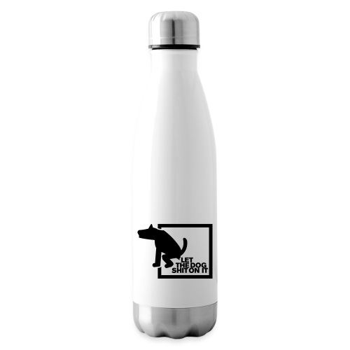 LET THE DOG SHIT ON IT - Daniel B. aus SG Special - Isolierflasche