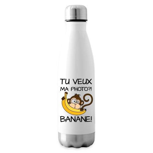 Singe, Tu Veux Ma Photo Banane !? - Bouteille isotherme
