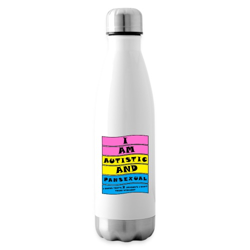 Autistic and Pansexual   Funny Quote - Insulated Water Bottle