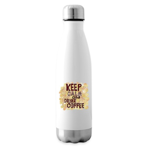 Keep Calm and Drink Coffee - Isolierflasche