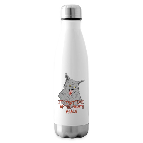 That Time of the Month - Insulated Water Bottle