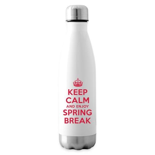 keep calm and enjoy spring break - Isolierflasche