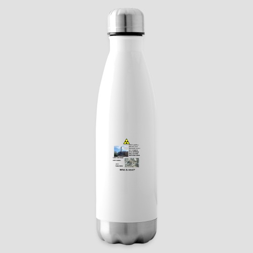no nuclear button Who is next? - Insulated Water Bottle