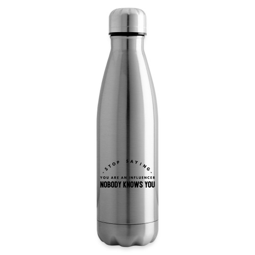 Influencer ? Nobody knows you - Insulated Water Bottle