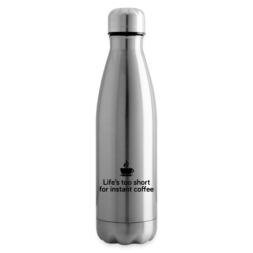 Life's too short for instant coffee - large - Insulated Water Bottle