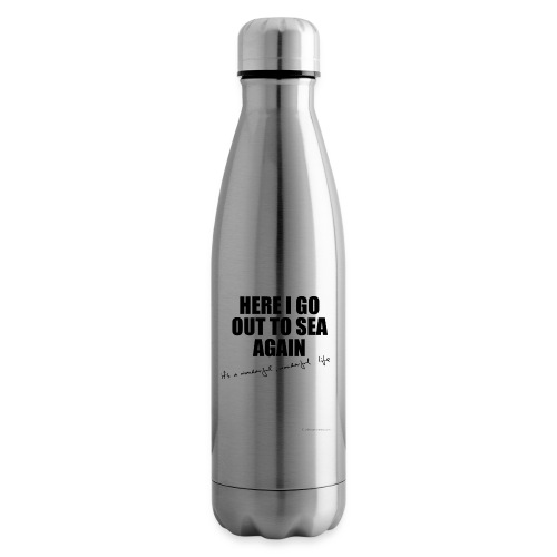 Here I go out to see again - Insulated Water Bottle