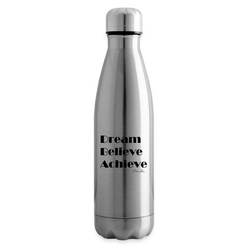 DREAM BELIEVE ACHIEVE - Bouteille isotherme