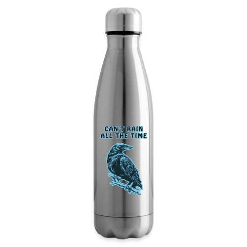 Cyan Crow - Can't Rain All The Time - Insulated Water Bottle